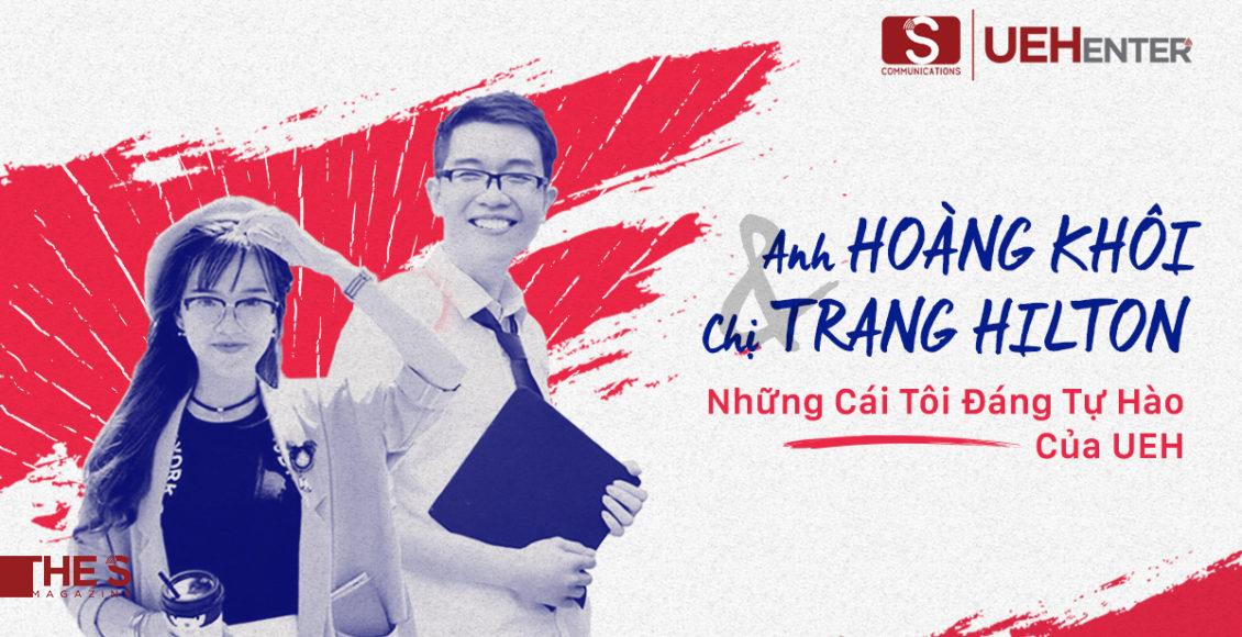 Anh Hoàng Khôi và chị Trang Hilton – Những Cái Tôi Đáng Tự Hào Của UEH