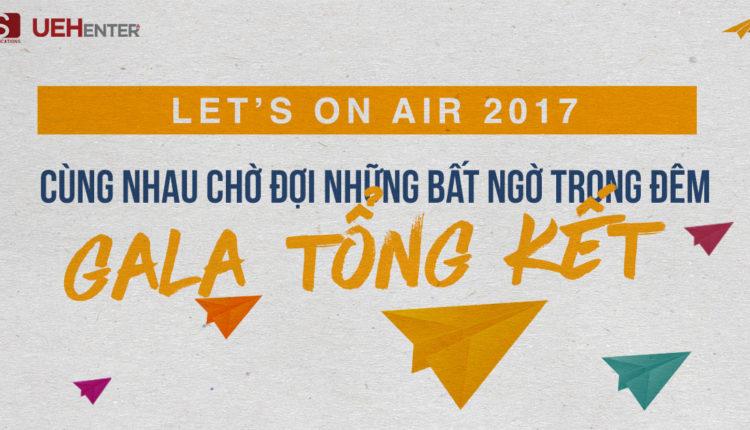 Cùng Nhau Chờ Đợi Những Bất Ngờ Trong Đêm Gala Tổng Kết Let's On Air 2017